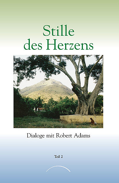 Stille des Herzens, Robert Adams