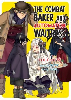 The Combat Baker and Automaton Waitress: Volume 6, SOW