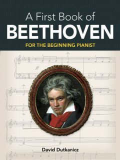 A First Book of Beethoven, David Dutkanicz
