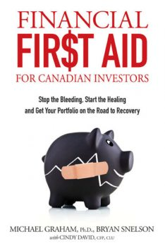 Financial First Aid for Canadian Investors, Bryan Snelson, Cindy David, Michael Graham