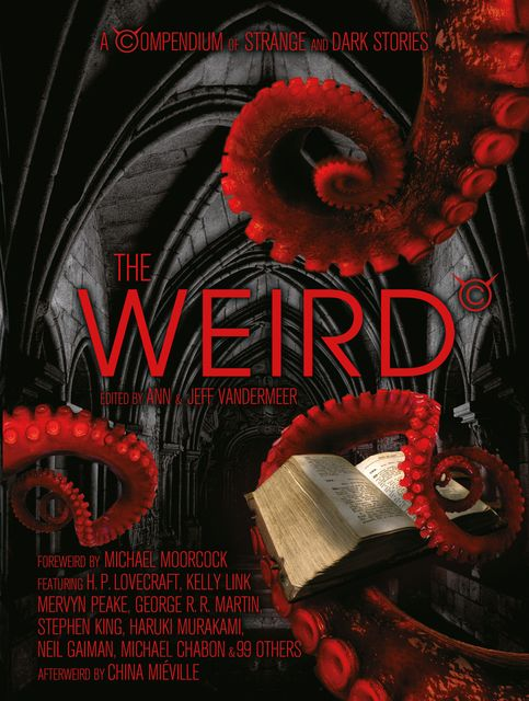 The Weird, Jeff Vandermeer, Ann VanderMeer
