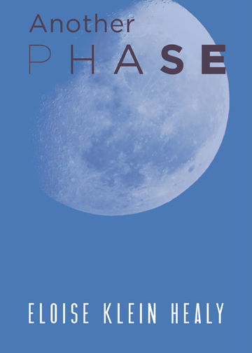 Another Phase, Eloise Klein Healy
