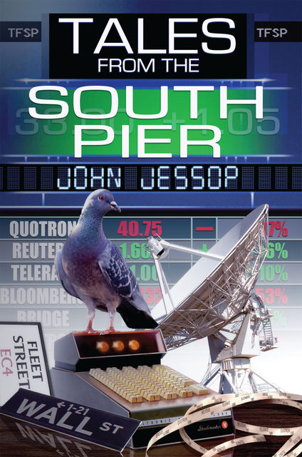 Tales From the South Pier, John Jessop