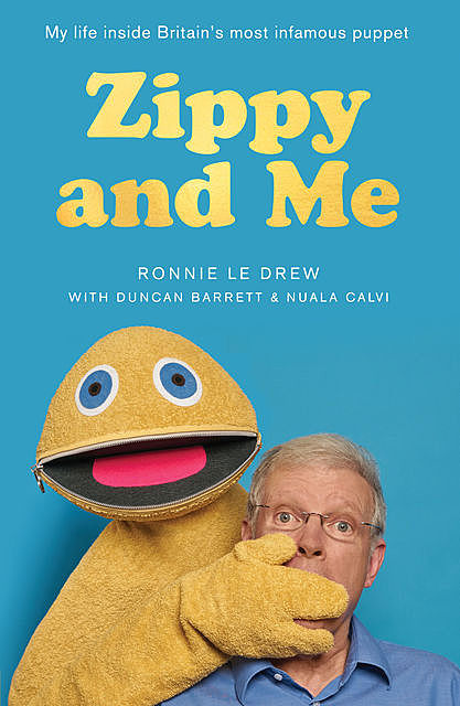 Zippy and Me, Duncan Barrett, Nuala Calvi, Ronnie Le Drew