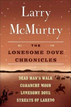 The Lonesome Dove Chronicles, Larry McMurtry
