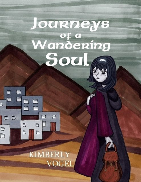 Journeys of a Wandering Soul, Kimberly Vogel