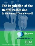 The Regulation of the Dental Profession By the General Dental Council. – The John Mclean Archive a Living History of Dentistry Witness Seminar 1, Nairn Wilson, Stanley Gelbier