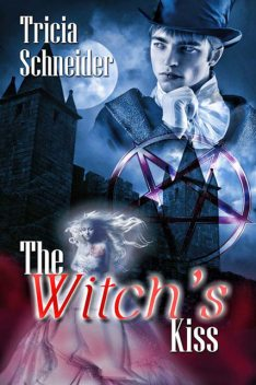 The Witch's Kiss, Tricia Schneider