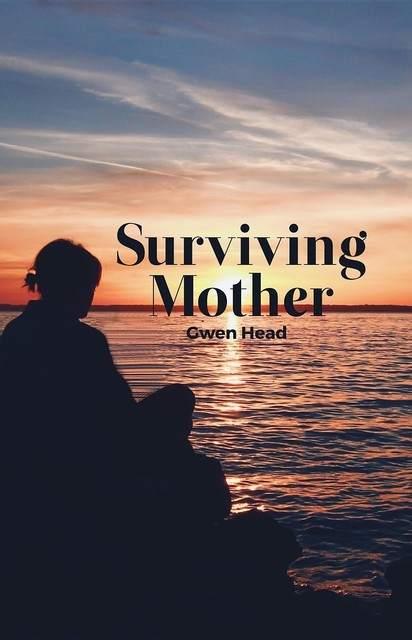Surviving Mother, Gwen Head
