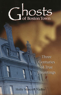 Ghosts of Boston Town, Holly Nadler