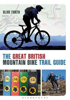 The Great British Mountain Bike Trail Guide, Clive Forth