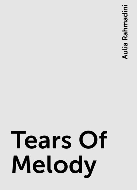 Tears Of Melody, Aulia Rahmadini