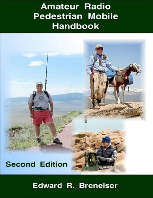 Amateur Radio Pedestrian Mobile Handbook: Second Edition, Edward Breneiser