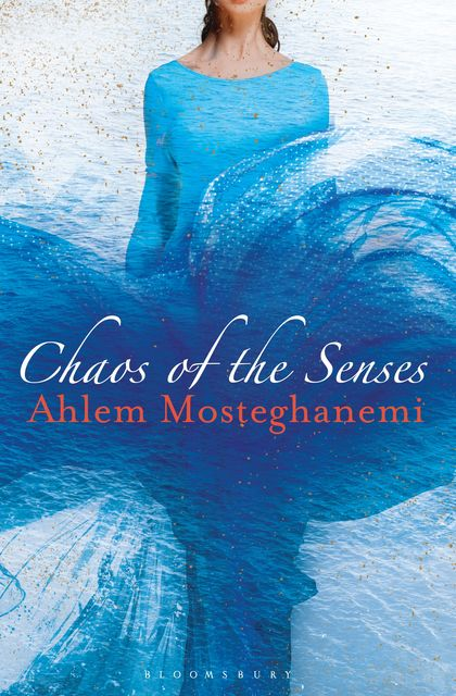 Chaos of the Senses, Ahlem Mosteghanemi