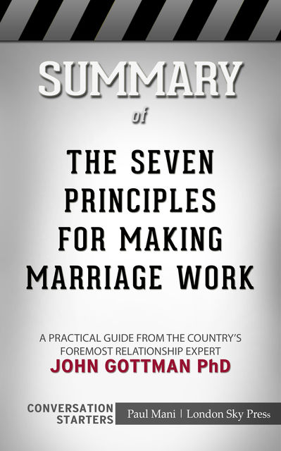 Summary of The Seven Principles for Making Marriage Work, Paul Mani