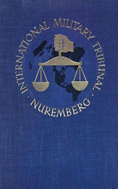 Trial of the Major War Criminals Before the InterMilitary Tribunal, Various Various