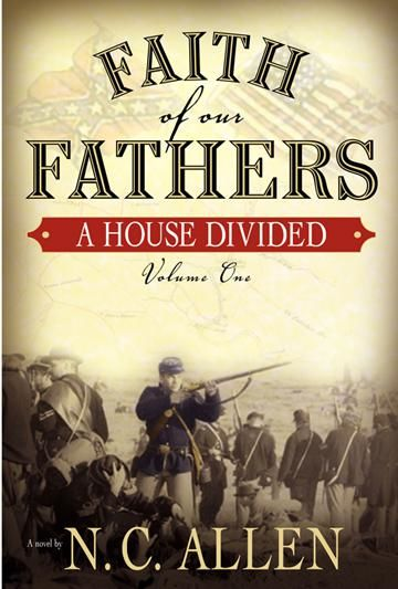 Faith of Our Fathers, Volume One: A House Divided: 1, Allen, N.C.