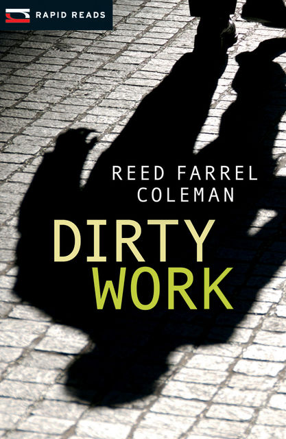 Dirty Work, Reed Coleman
