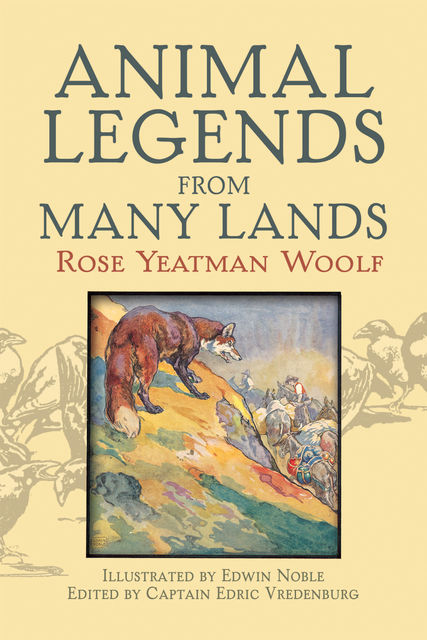 Animal Legends from Many Lands, Rose Yeatman Woolf