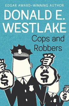 Cops and Robbers, Donald Westlake