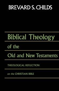 Biblical Theology of OT and NT, Brevard S. Childs