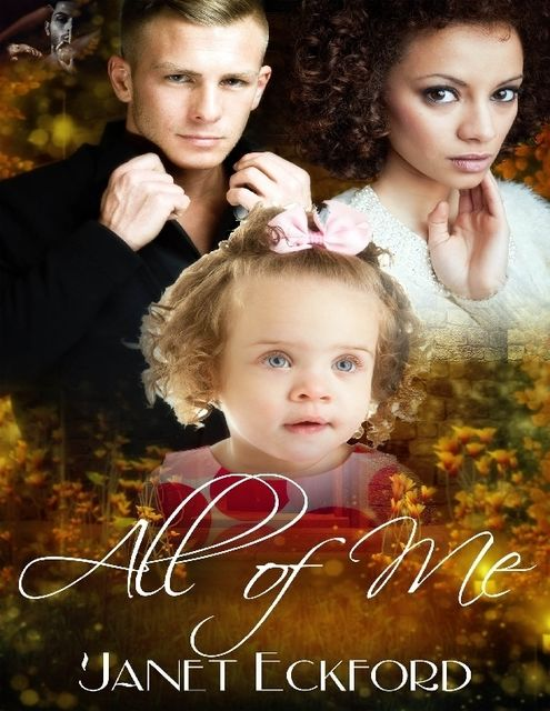 All of Me, Janet Eckford