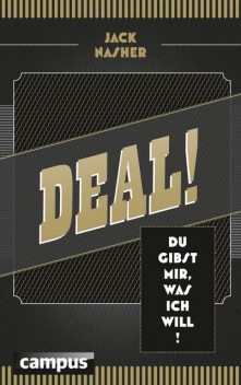 Deal!: Du gibst mir, was ich will (German Edition), Jack Nasher