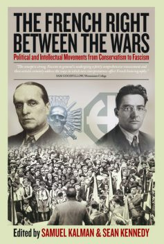 The French Right Between the Wars, Sean Kennedy, Samuel Kalman