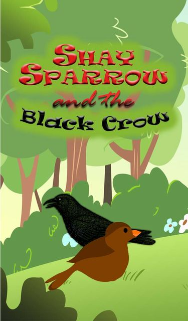 Shay Sparrow and the Black Crow, Speedy Publishing