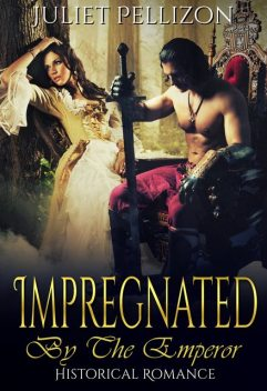 Impregnated By The Emperor, Juliet Pellizon