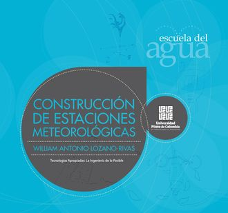 Construcción de estaciones metereológicas, William Antonio Lozano-Rivas