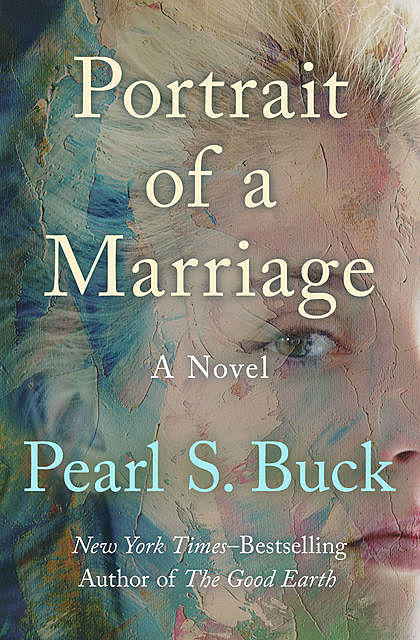 Portrait of a Marriage, Pearl S. Buck
