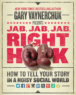 Jab, Jab, Jab, Right Hook, Gary Vaynerchuk