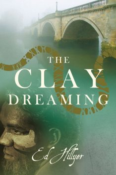 The Clay Dreaming, Ed Hillyer