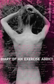 Diary of an Exercise Addict, Peach Friedman