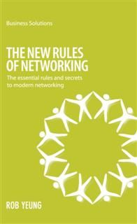 BSS: The New Rules of Networking. The essential rules and secrets to modern networking, Yeung Rob