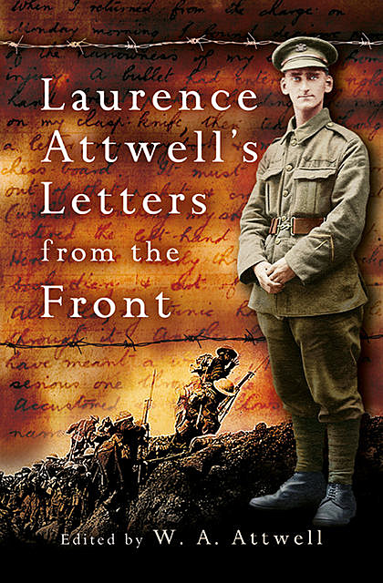 Laurence Attwell's Letters From the Front, W.A. Attwell