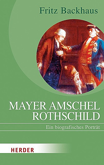 Mayer Amschel Rothschild, Fritz Backhaus