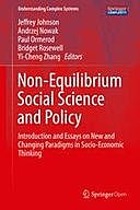 Non-Equilibrium Social Science and Policy: Introduction and Essays on New and Changing Paradigms in Socio-Economic Thinking, Jeffrey Johnson, Paul Ormerod, Bridget Rosewell, Andrzej Nowak, Yi-Cheng Zhang