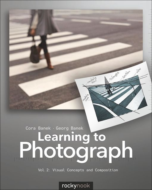 Learning to Photograph – Volume 2, Cora Banek, Georg Banek