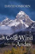 A Cold Wind from the Andes, David Osborn