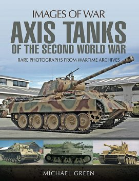 Axis Tanks of the Second World War, Michael Green