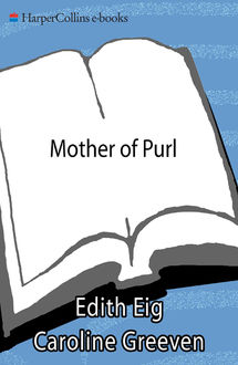 Mother of Purl, Caroline Greeven, Edith Eig