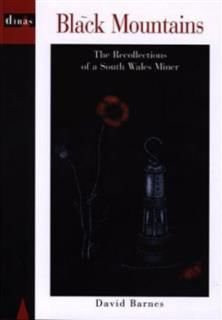 Black Mountains – The Recollections of a South Wales Miner, David Barnes