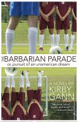 The Barbarian Parade, or Pursuit of an Unamerican Dream, Kirby Gann