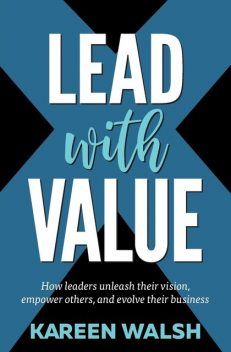 Lead With Value, Kareen Walsh