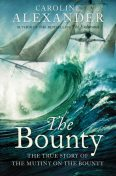 The Bounty: The True Story of the Mutiny on the Bounty (text only), Caroline Alexander