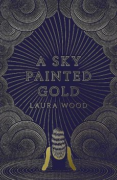 A Sky Painted Gold, Laura Wood