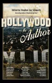 Hollywood vs. The Author, Michael Connelly, Lawrence Block, T.Jefferson Parker, Sokoloff Alexandra, Naomi Hirahara