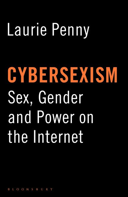 Cybersexism, Laurie Penny